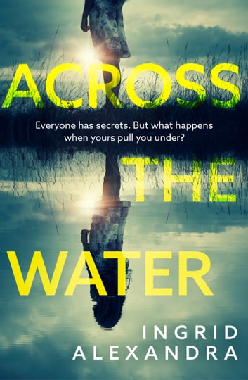 Across the Water by Ingrid Alexandra Ebook/Pdf Download