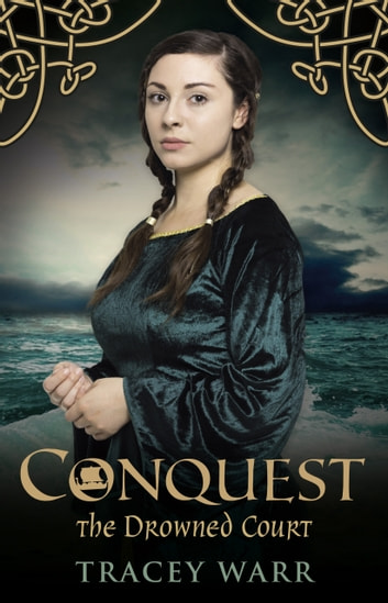 Conquest II - The Drowned Court by Tracey Warr Ebook/Pdf Download
