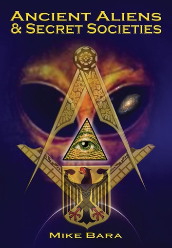 Ancient Aliens and Secret Societies by Mike Bara Ebook/Pdf Download