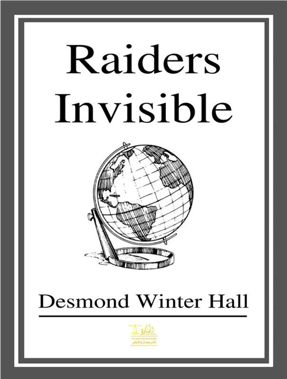 Raiders Invisible eBook by Desmond Winter Hall