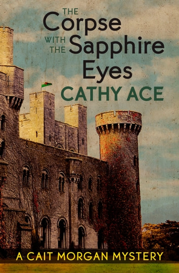 The Corpse with the Sapphire Eyes by Cathy Ace Ebook/Pdf Download