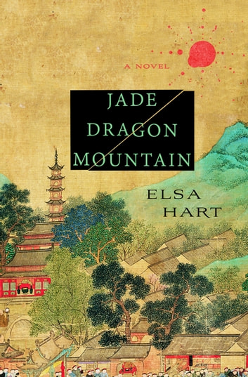 Jade Dragon Mountain by Elsa Hart Ebook/Pdf Download