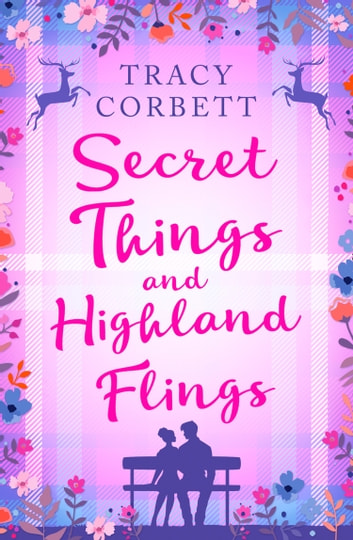 Secret Things and Highland Flings by Tracy Corbett Ebook/Pdf Download