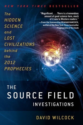 The Source Field Investigations by David Wilcock Ebook/Pdf Download