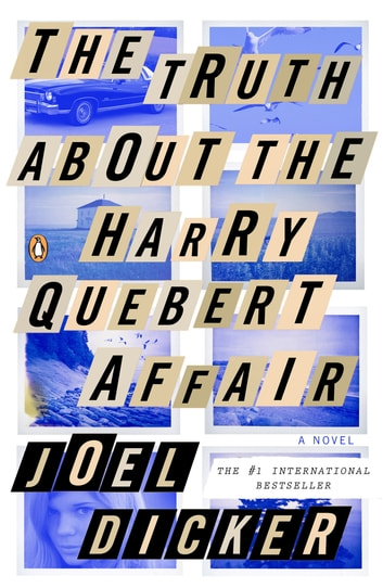 The Truth About the Harry Quebert Affair by Joel Dicker Ebook/Pdf Download