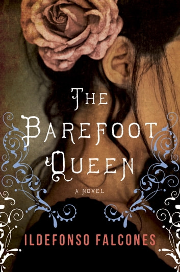 The Barefoot Queen by Ildefonso Falcones Ebook/Pdf Download