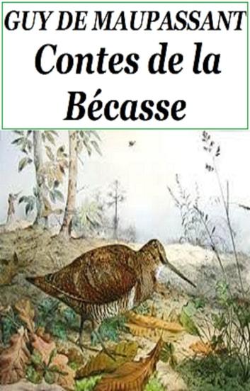 Les Contes De La Becasse : contes, becasse, CONTES, BECASSE, EBook, MAUPASSANT, 1230000211094, Rakuten, United, States
