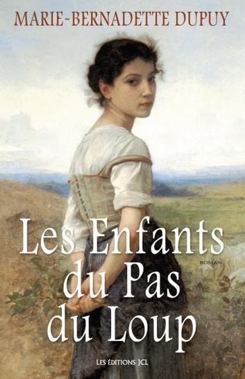 Les Enfants Du Pas Du Loup : enfants, Enfants, EBook, Marie-Bernadette, Dupuy, 9782894319116, Rakuten, Estados, Unidos