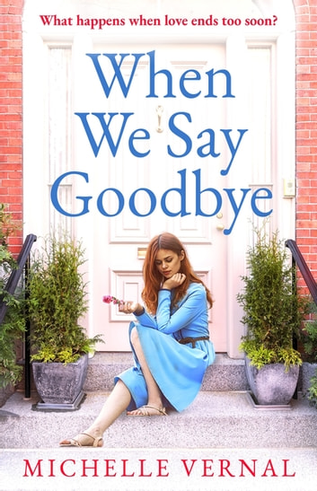 When We Say Goodbye by Michelle Vernal Ebook/Pdf Download