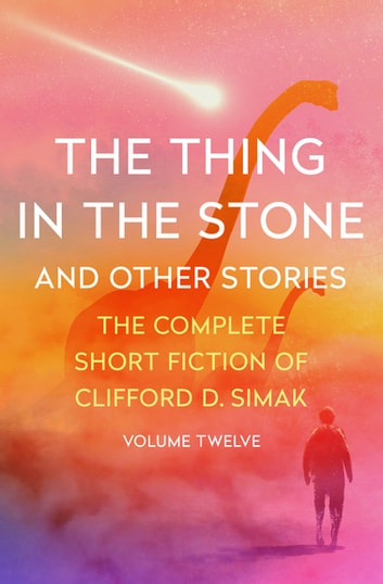 The Thing in the Stone by Clifford D. Simak Ebook/Pdf Download