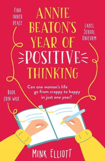 Annie Beaton's Year of Positive Thinking by Mink Elliott Ebook/Pdf Download