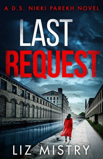 Last Request (Detective Nikki Parekh, Book 1) by Liz Mistry Ebook/Pdf Download