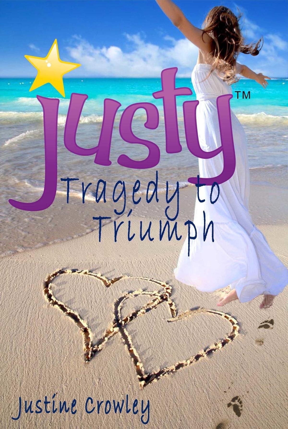 hight resolution of justy tragedy to triumph memoir ebook by justine crowley 9781301032235 rakuten kobo