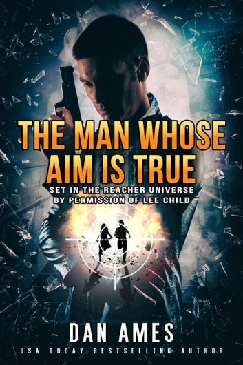 The Jack Reacher Cases (The Man Whose Aim Is True) by Dan Ames Ebook/Pdf Download