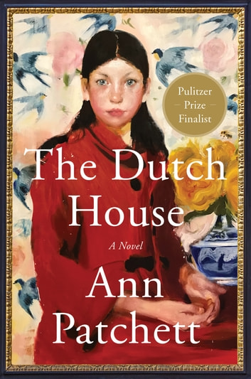 The Dutch House by Ann Patchett Ebook/Pdf Download