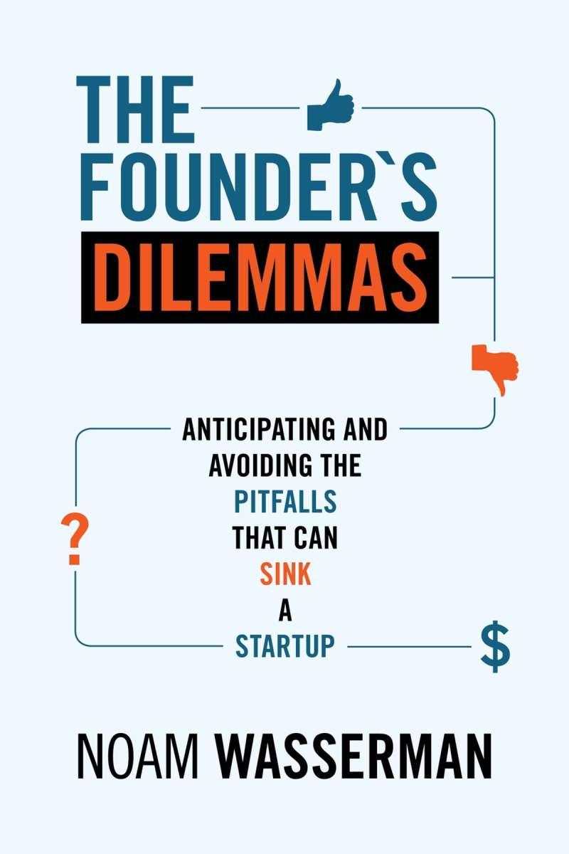 The Founder's Dilemmas eBook by Noam Wasserman