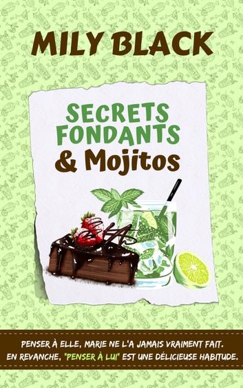 Secrets fondants et mojitos by Mily Black Ebook/Pdf Download
