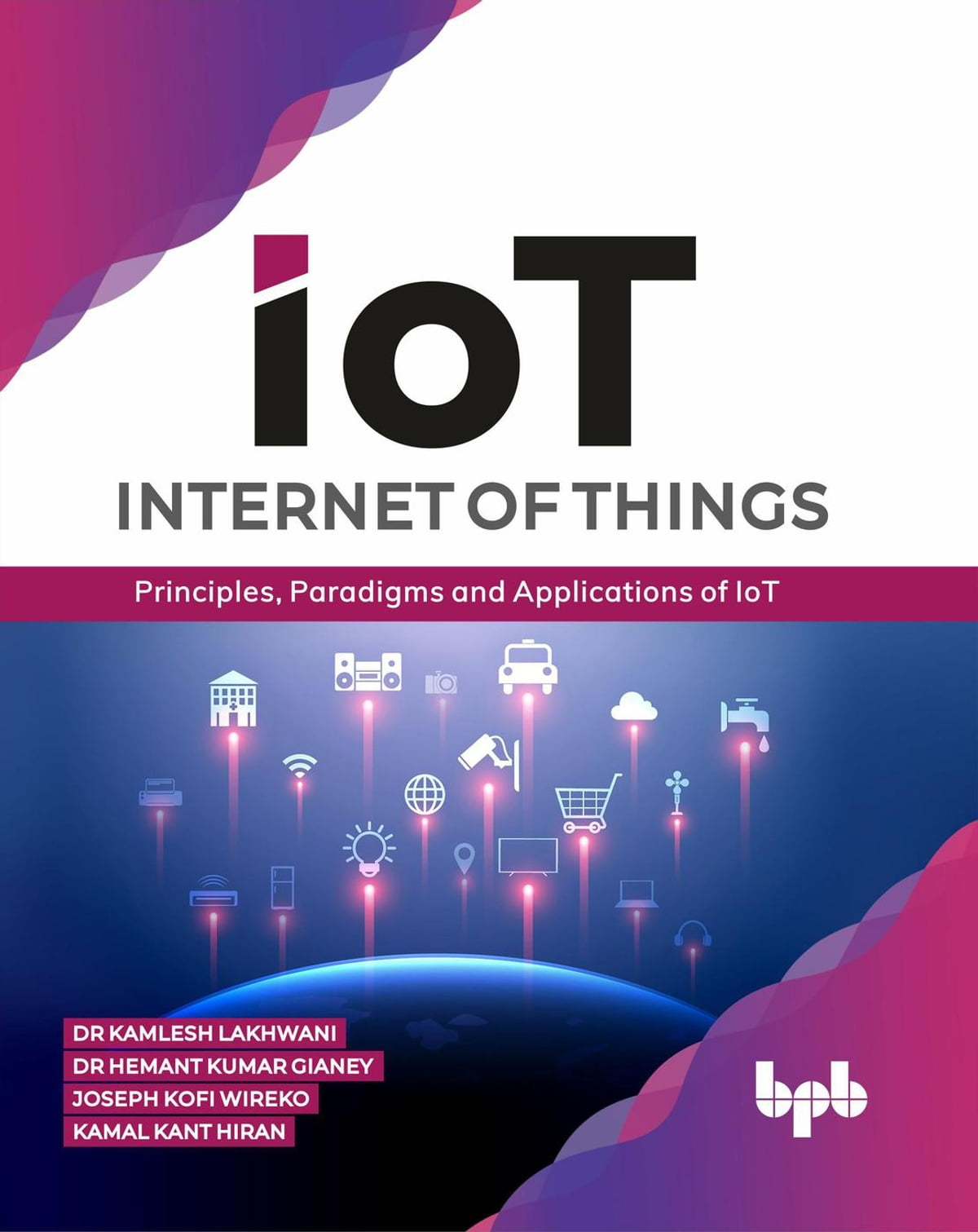 Internet Of Things Iot Principles Paradigms And