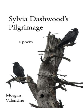 Sylvia Dashwood's Pilgrimage a Poem eBook by Morgan