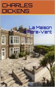 La Maison D Apre Vent : maison, Maison, D'Âpre-Vent, EBook, Charles, Dickens, Rakuten