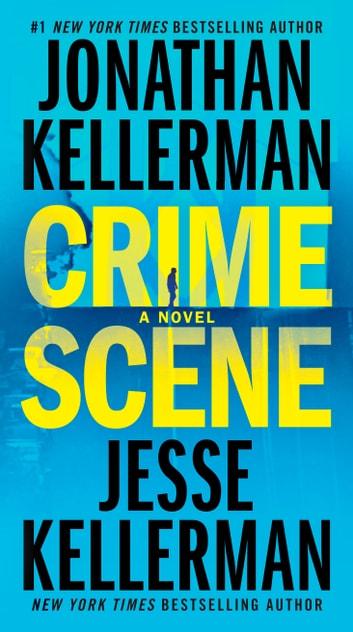 Crime Scene by Jonathan Kellerman, Jesse Kellerman Ebook/Pdf Download