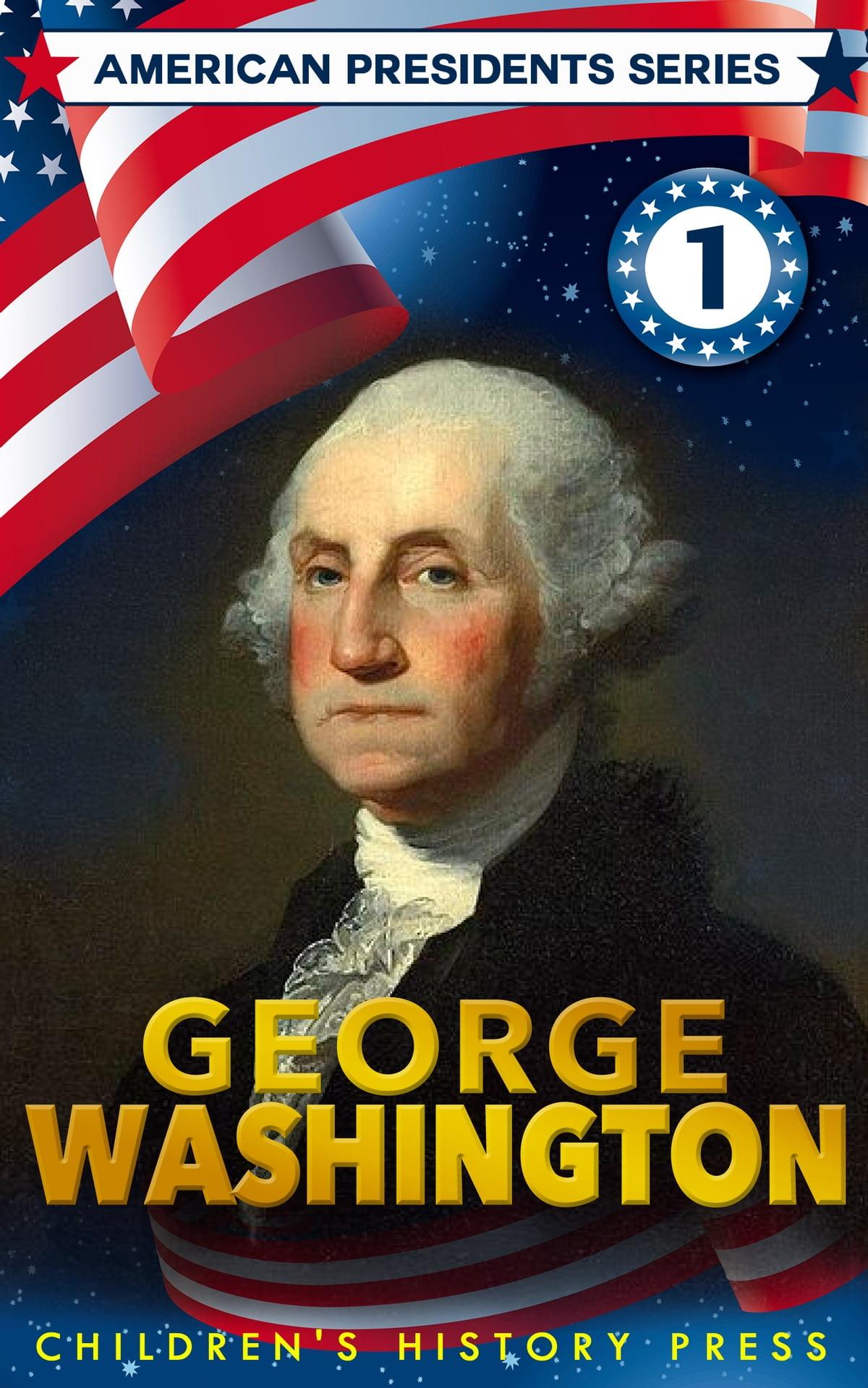 American Presidents Series George Washington For Kids
