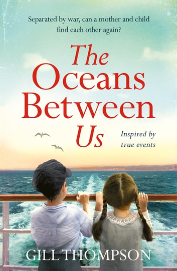 The Oceans Between Us: A gripping and heartwrenching novel of a mother's search for her lost child after WW2 by Gill Thompson Ebook/Pdf Download