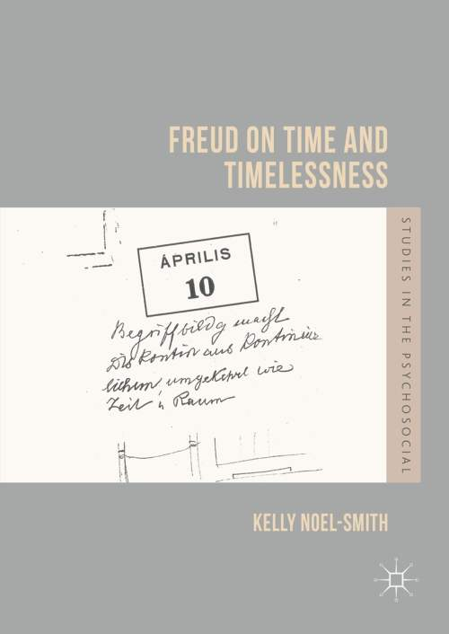 small resolution of freud on time and timelessness ebook by kelly noel smith 9781137597212 rakuten kobo