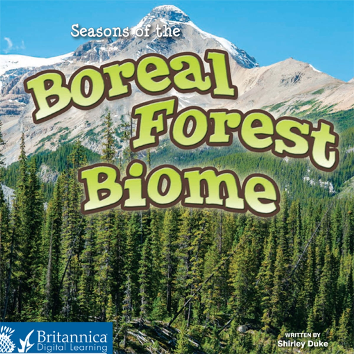 In north america, it covers most of inland canada. Seasons Of The Boreal Forest Biome Ebook By Shirley Duke 9781625131706 Rakuten Kobo United States