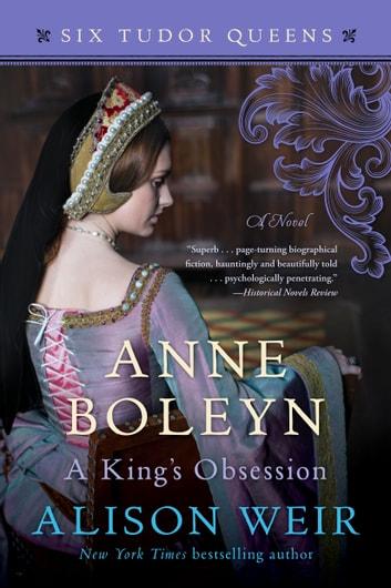 Anne Boleyn, A King's Obsession by Alison Weir Ebook/Pdf Download