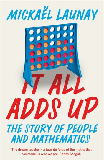 It All Adds Up: The Story of People and Mathematics by Mickael Launay Ebook/Pdf Download