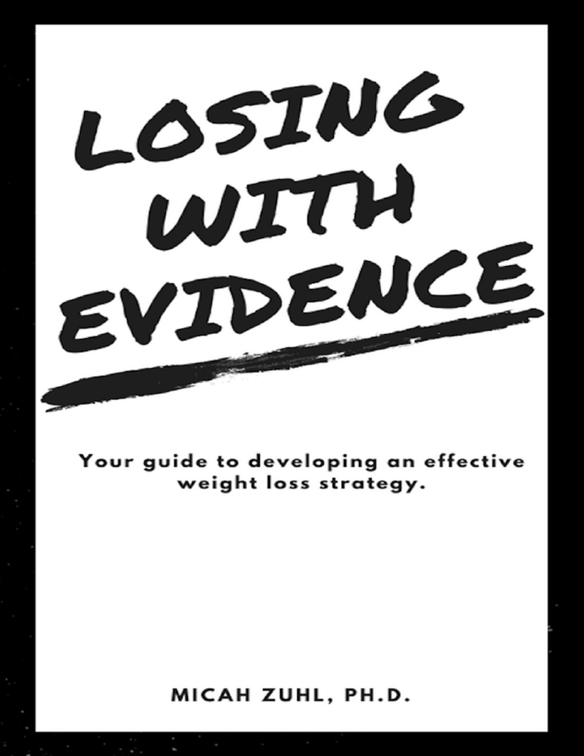 Losing With Evidence: Your Guide to Developing an