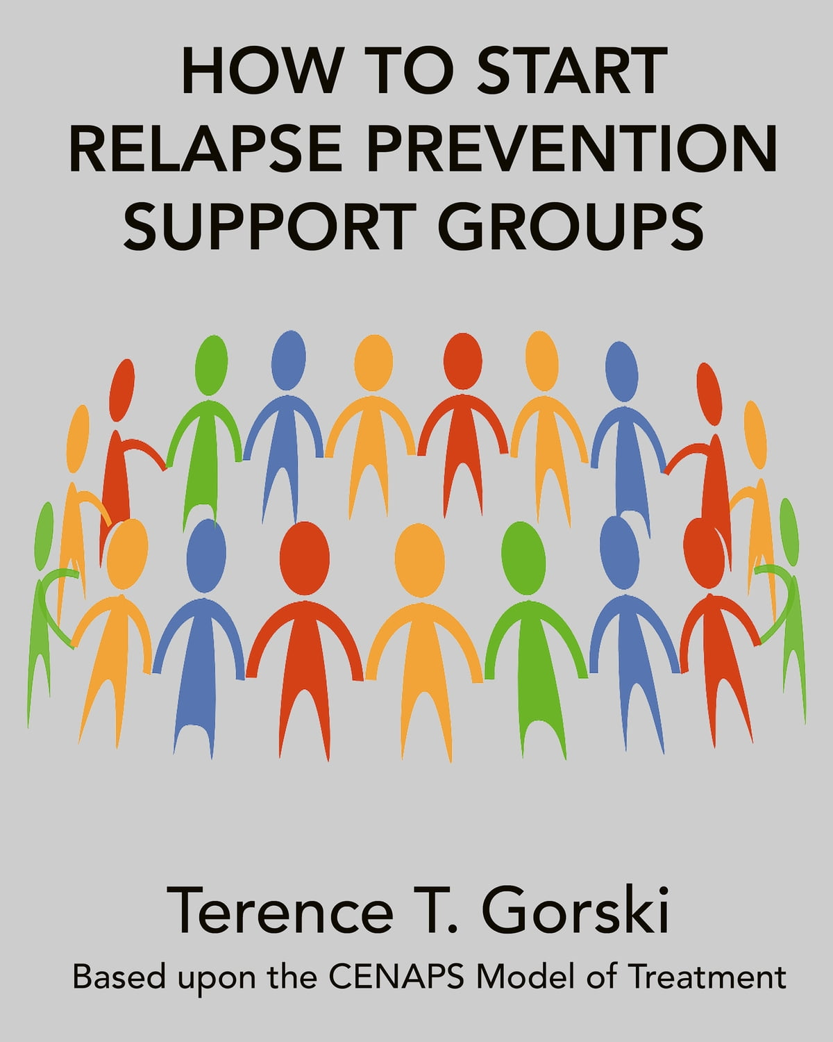 How To Start Relapse Prevention Support Groups Ebook By
