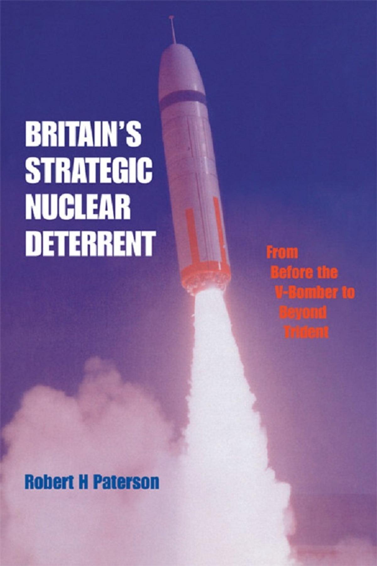 Britain's Strategic Nuclear Deterrent eBook by Robert H. Paterson - 9781136310447 | Rakuten Kobo