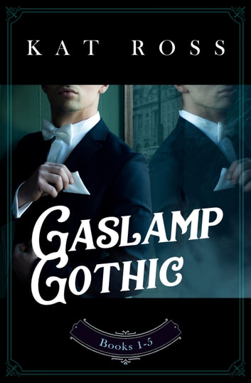 Gaslamp Gothic Box Set by Kat Ross Ebook/Pdf Download
