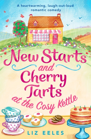 New Starts and Cherry Tarts at the Cosy Kettle by Liz Eeles Ebook/Pdf Download