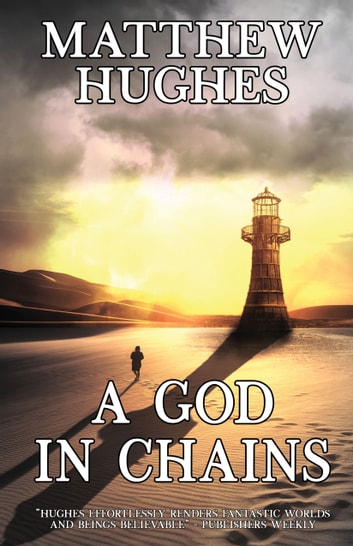 A God in Chains by Matthew Hughes Ebook/Pdf Download