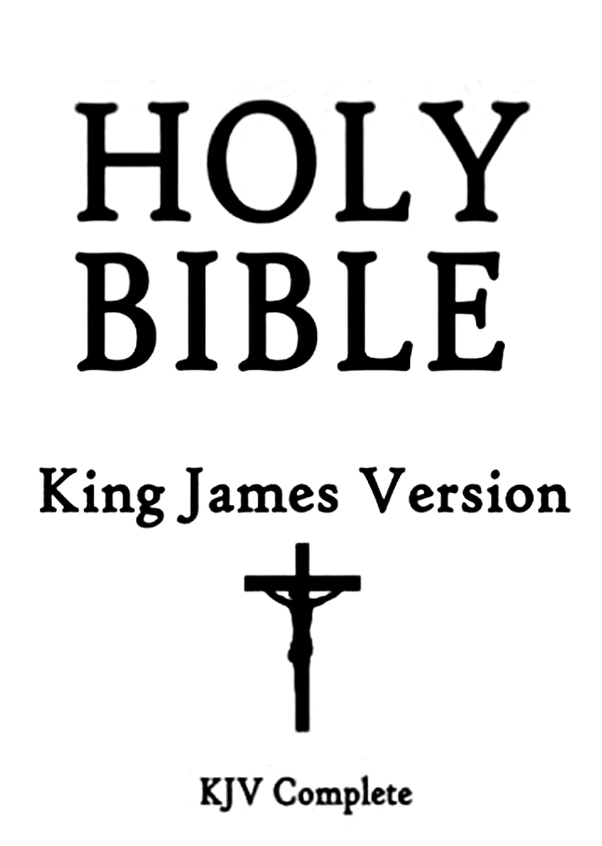 The Holy Bible, King James Version (Old and New Testaments