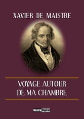 Voyage Autour De Ma Chambre : voyage, autour, chambre, Voyage, Autour, Chambre, EBook, Xavier, Maistre, 1230003668344, Rakuten, United, States