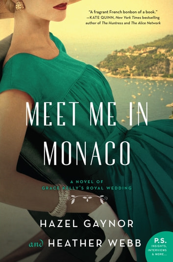 Meet Me in Monaco by Hazel Gaynor, Heather Webb Ebook/Pdf Download