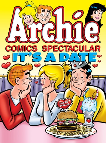 Archie Comics Spectacular It's A Date EBook By Archie Superstars
