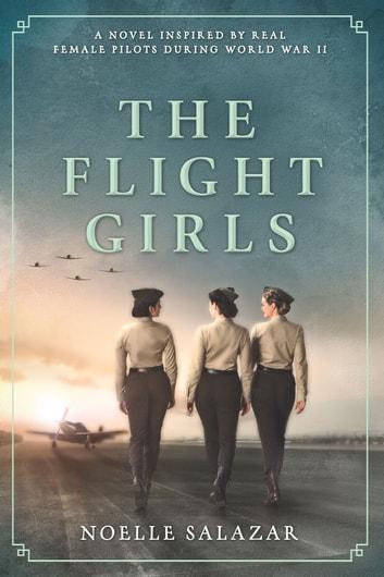The Flight Girls by Noelle Salazar Ebook/Pdf Download