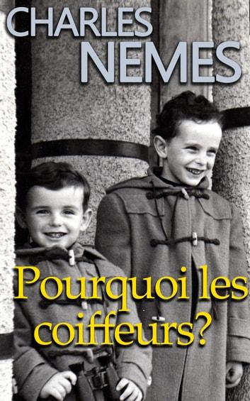 Pourquoi les coiffeurs ? by Charles Nemes Ebook/Pdf Download