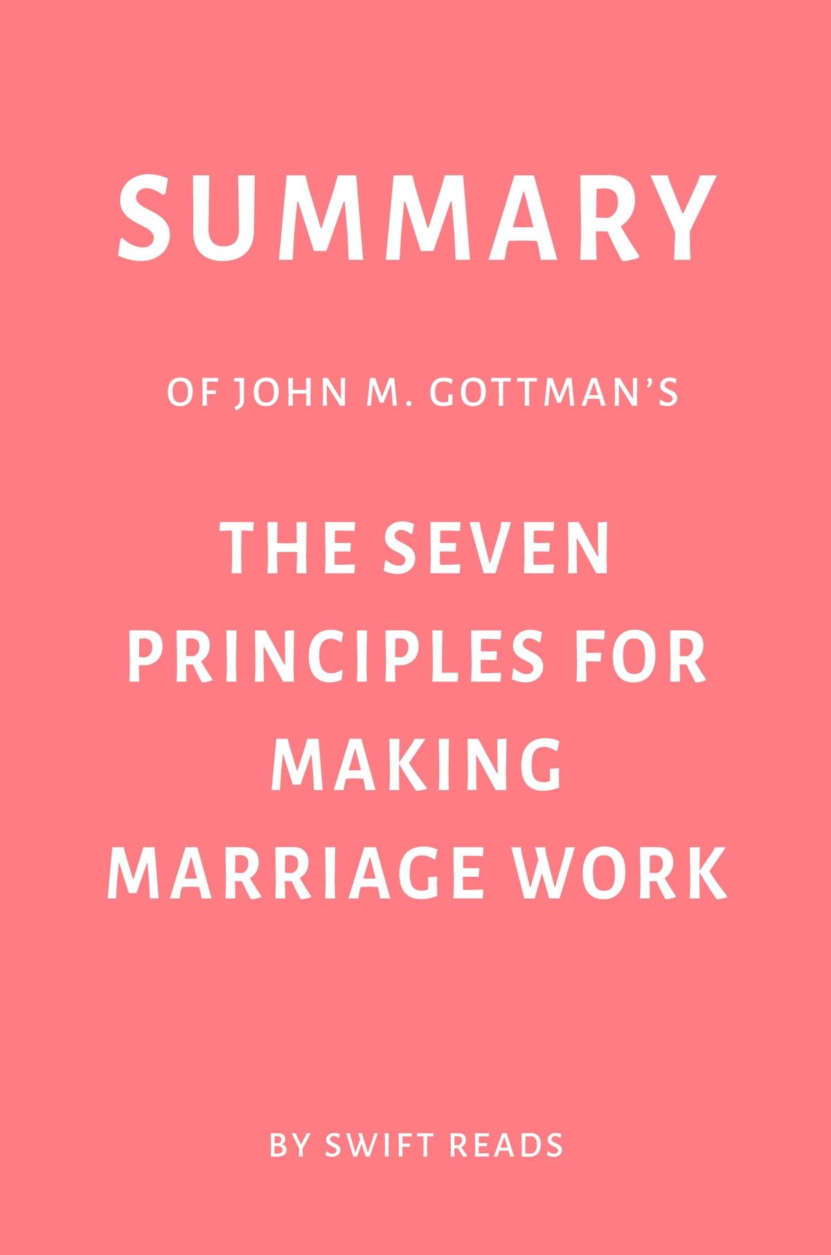 Summary Of John M Gottman S The Seven Principles For