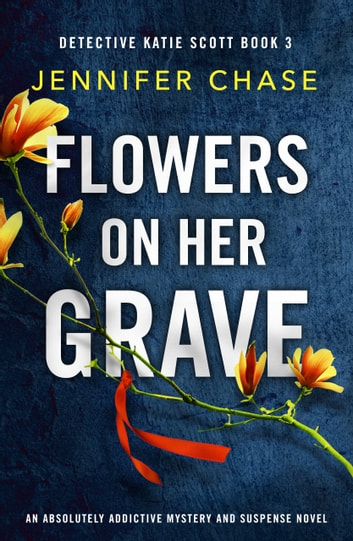 Flowers on Her Grave by Jennifer Chase Ebook/Pdf Download