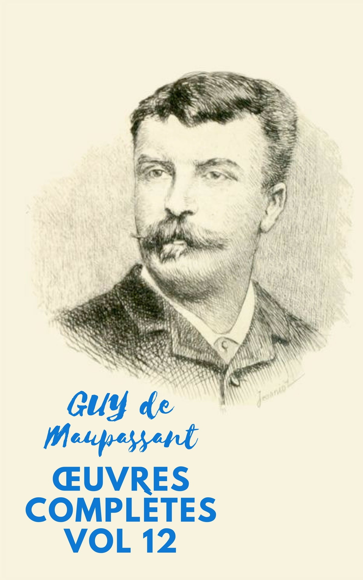 Guy De Maupassant Ses Oeuvres : maupassant, oeuvres, ŒUVRES, COMPLÈTES, MAUPASSANT, EBook, 1230002287928, Rakuten, United, States