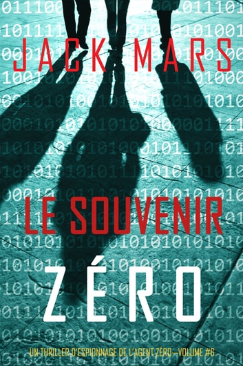 Le Souvenir Zro (Un Thriller dEspionnage de lAgent ZroVolume #6) by Jack Mars Ebook/Pdf Download