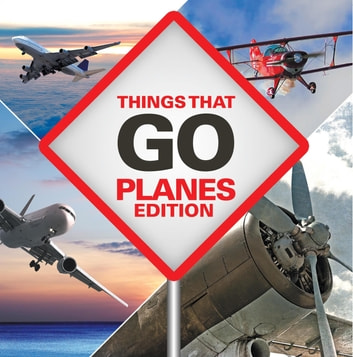 Things That Go - Planes Edition by Baby Professor Ebook/Pdf Download