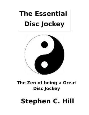 The Essential Disc Jockey eBook by Stephen C. Hill