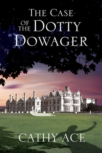 Case of the Dotty Dowager, The by Cathy Ace Ebook/Pdf Download